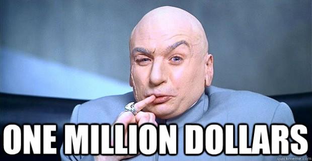 No, a BILLION!